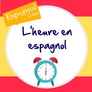 dire ecrire heure espagnol