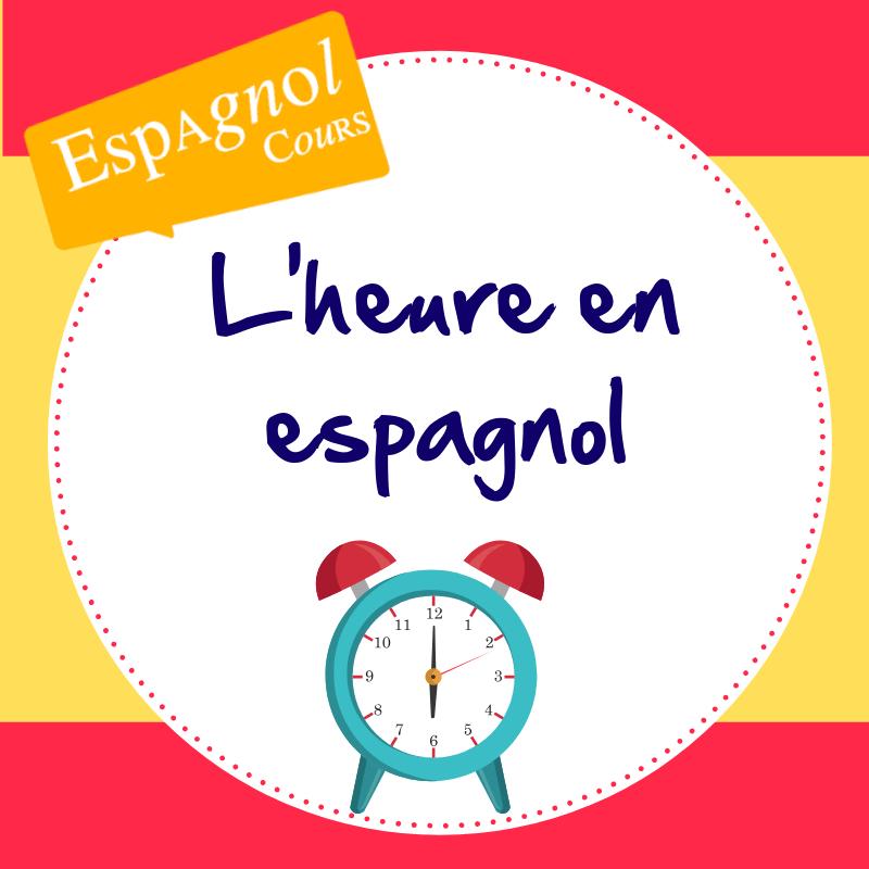 L Heure En Espagnol