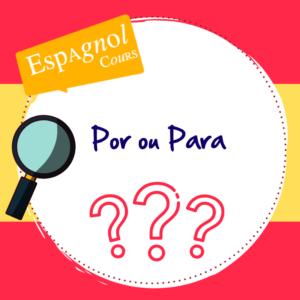 Comment dire pour ou par en espagnol?